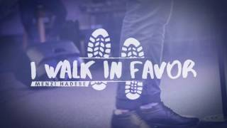 Gambar cover I walk in Favor_Menzi Hadebe(single)
