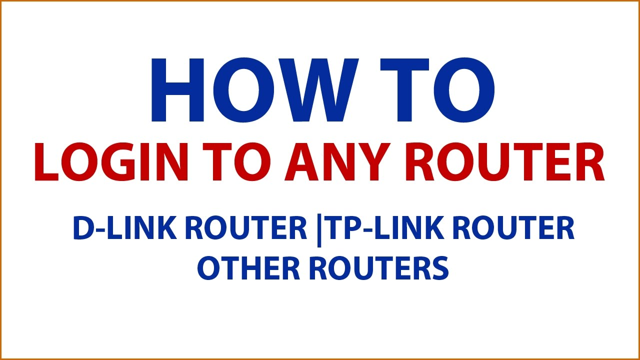 How to login to any router|Login to d-link router|Login to tp-link Router  and Login to Other Routers