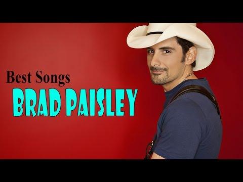 Brad Paisley Greatest Hits - The Very Best Of Brad Paisley