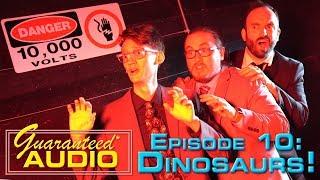 Guaranteed* Audio Episode 10: Dinosaurs!