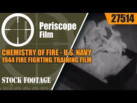 CHEMISTRY OF FIREU.S. NAVY 1944 FIRE FIGHTING TRAINING FILM27514