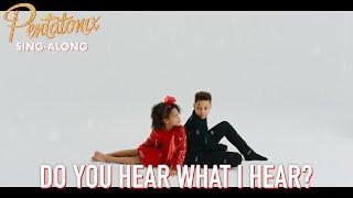 [SING-ALONG VIDEO] Do You Hear What I Hear? (feat. Whitney Houston)  Pentatonix