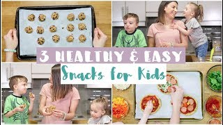3 EASY Healthy Kid Friendly Snacks | DIY Snacks for Kids