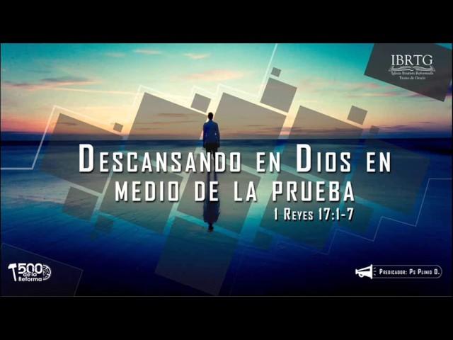 Descansando en Dios en medio de la prueba | Ps Plinio R. Orozco