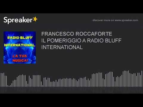 IL POMERIGGIO A RADIO BLUFF INTERNATIONAL (part 9 di 20)