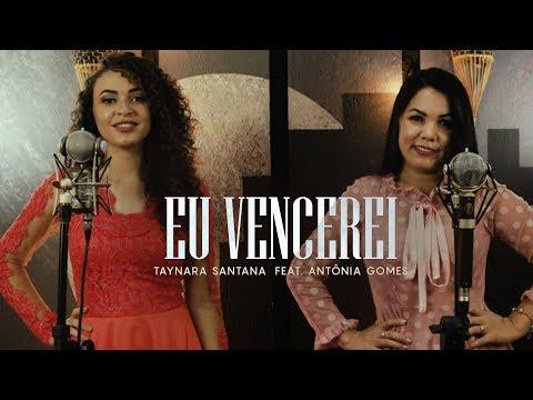 Taynara Santana – Eu Vencerei ft. Antônia Gomes