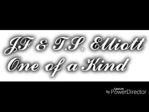 JF & T.S. Elliott - One of a Kind