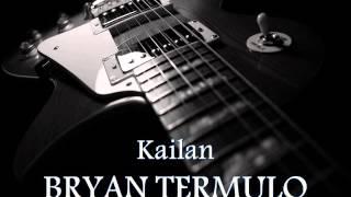 BRYAN TERMULO - Kailan [HQ AUDIO]