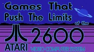 Games That Push Tнe Limits of the Atari 2600