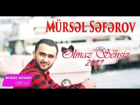 Mürsəl Səfərov — Olmaz sənsiz (2017)