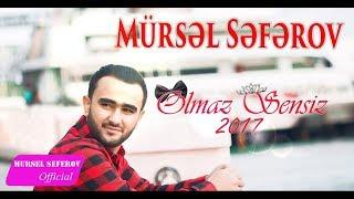 Mursel Seferov - Olmaz Sensiz / 2017 Yeni