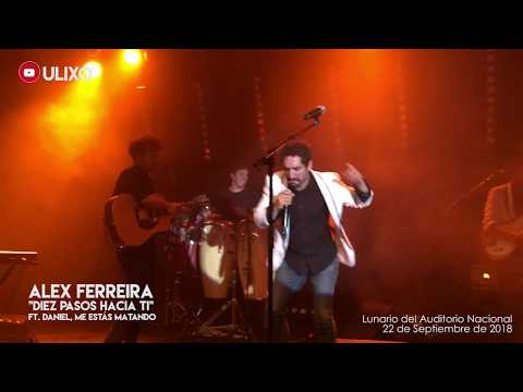 Diez Pasos Hacia Ti - Alex Ferreira Ft. Daniel, Me Estás Matando | Lunario (Septiembre 22, 2018)