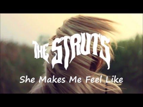 The Struts - She Makes Me Feel Like (Lyrics)