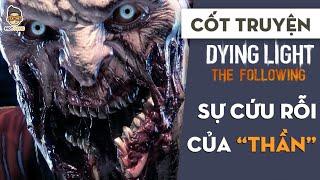 Cốt truyện Dying Light The Following | Thần giữa loài người | Mọt Game