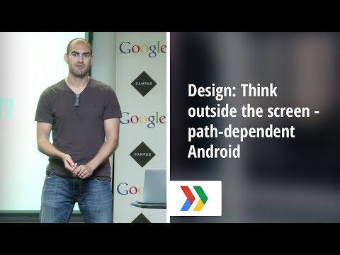 Design: Think outside the screen - path-dependent Android development