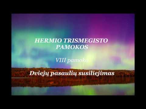 HERMIS TRISMEGISTASVIII pamoka: Dviejų pasaulių susiliejimas