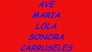 AVE MARIA LOLA  la sonora carruseles