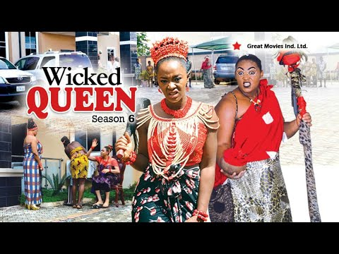 Wicked Queen Season  6 – (New Movie ) 2018 Latest Nigerian Nollywood Movies