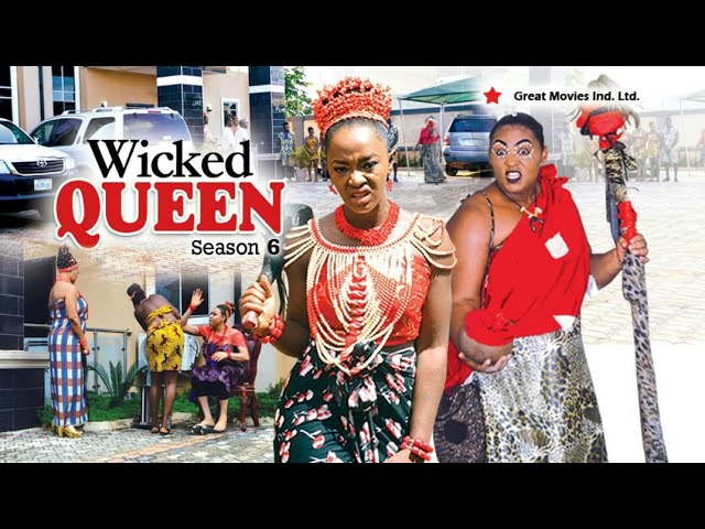 Wicked Queen Season  6 - (New Movie ) 2018 Latest Nigerian Nollywood Movies