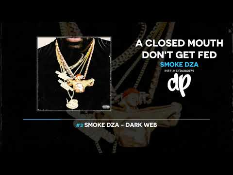 Smoke DZA - A Closed Mouth Don't Get Fed (FULL MIXTAPE)