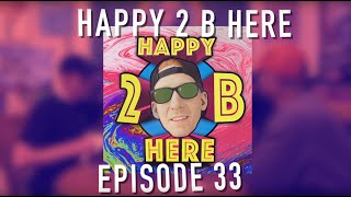 Happy 2 B Here Episode 33 - Squadcast V: Sweatpants and Pancakes