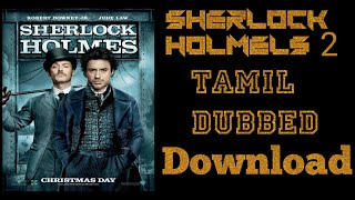 How to Download A movie Sherlock Holmes 2 In tamil Dubbed ......😎😎