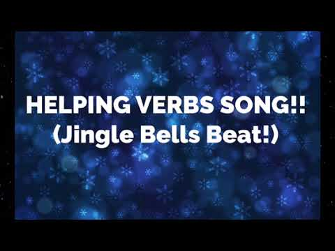 Helping Verbs Song!   (Jingle Bells beat!)