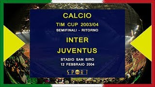 Tim Cup 2003-04, SF2, Inter - Juventus