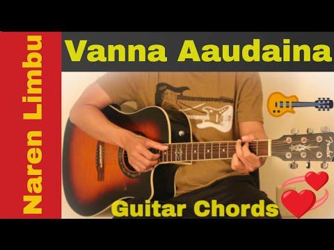 Vanna Aaudaina | Naren Limbu | Aastha - Guitar Chords