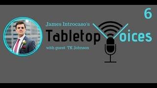 James Introcaso's Tabletop Voices, EP6: TK Johnson