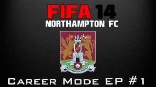 Northampton | FIFA 14 (PC) Career Mode | E001 | The Beginning!