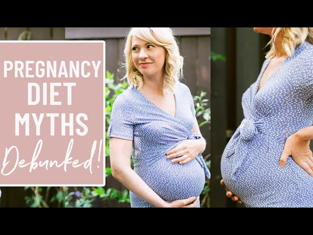 DEBUNKING Pregnancy Diet Myths | Coffee, Fish, Veganism, Peanut Butter, Eating for Two & MORE!