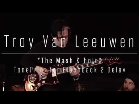 "Troy Van Leeuwen - ""Mash K-hole"" TonePrint for Flashback 2 Delay"