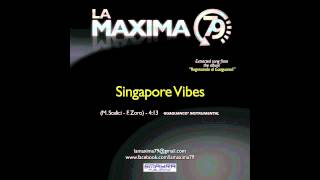 LA MAXIMA 79  - SINGAPORE VIBES (Official Video)
