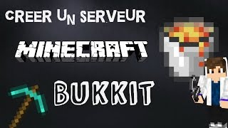Faire un serveur Minecraft BUKKIT  [FR]