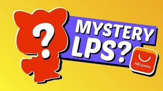 MYSTERY LPS from AliExpress? | Rare Haul/Unboxing Littlest Pet Shop