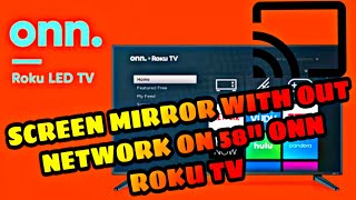 How To Cast/Screen Mirror WITHOUT INTERNET TO 58 ONN ROKU TV |Walmart Black Friday TV Android+Apple