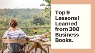 Top 9 Lessons We Learned from 300 Business Books😇🤑