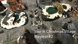 War in Chrsitmas Village Beta Rules Playtest 2