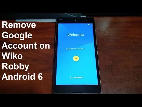 how to remove google account on wiko robby android 6 0