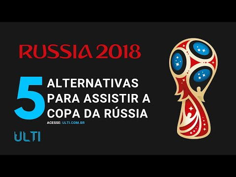 5 Alternativas para Assistir a Copa Do Mundo da Russia