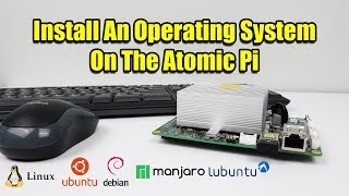 How To Install An Operating System On The Atomic Pi - Any Linux Distro