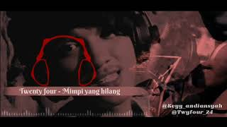 Twenty four-mimpi yang hilang (official audio stream)