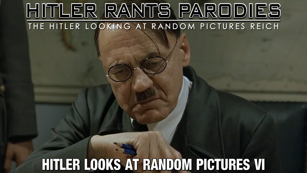Hitler looks at random pictures VI