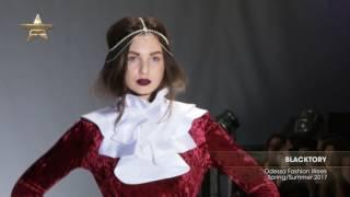 Показ   BLACKTORY,  Odessa Fashion Week , Весна Лето 2017