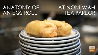 Anatomy of an Egg Roll at Nom Wah Tea Parlor | FED Guides