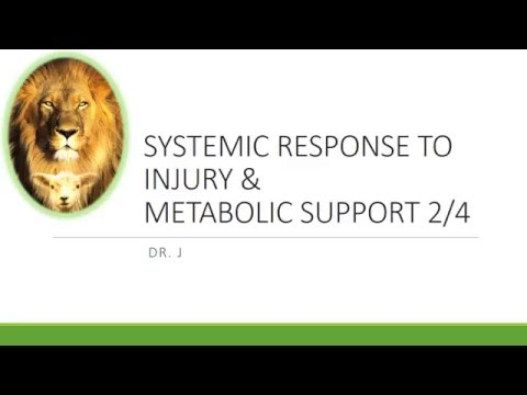 GENERAL SURGERY DISCUSSIONS::SYSTEMIC RESPONSE TO INJURY AND METABOLIC SUPPORT PART 2/4