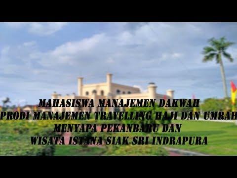 Mahasiswa Manajemen Dakwah Menyapa Pekanbaru dan Istana Siak Sri Indrapura