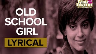 Old School Girl (Haryanvi) | Full Song with Lyrics | Tanu Weds Manu Returns