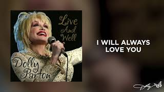 Dolly Parton - I Will Always Love You (Live and Well Audio)